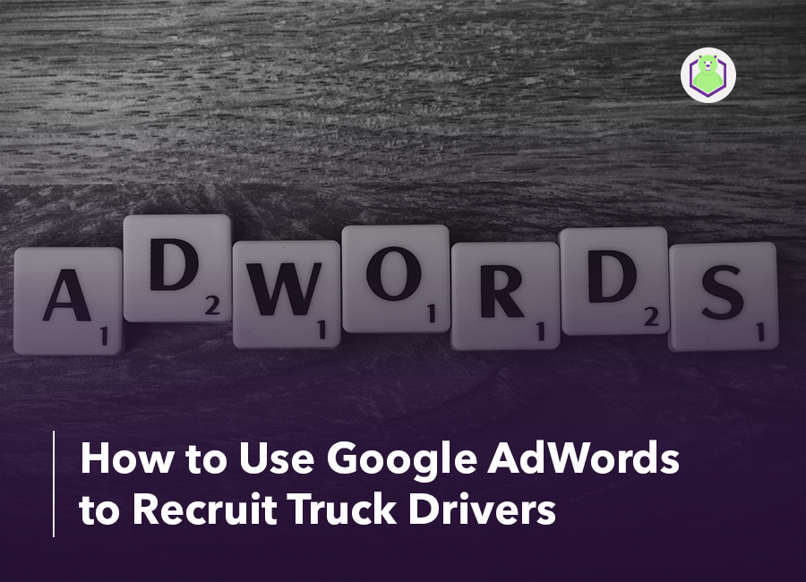 Google AdWords to recruit truck drivers