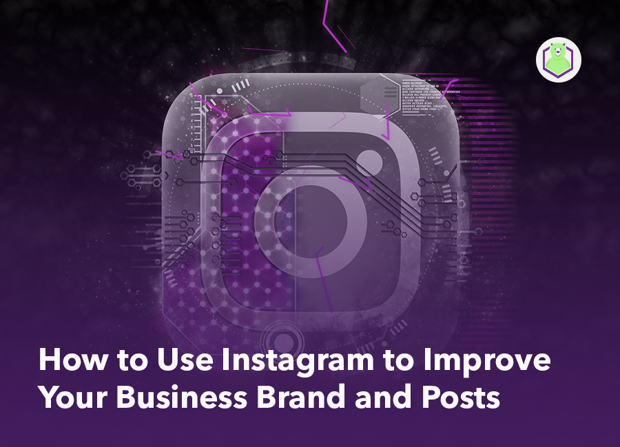 Instagram to improve your business brand
