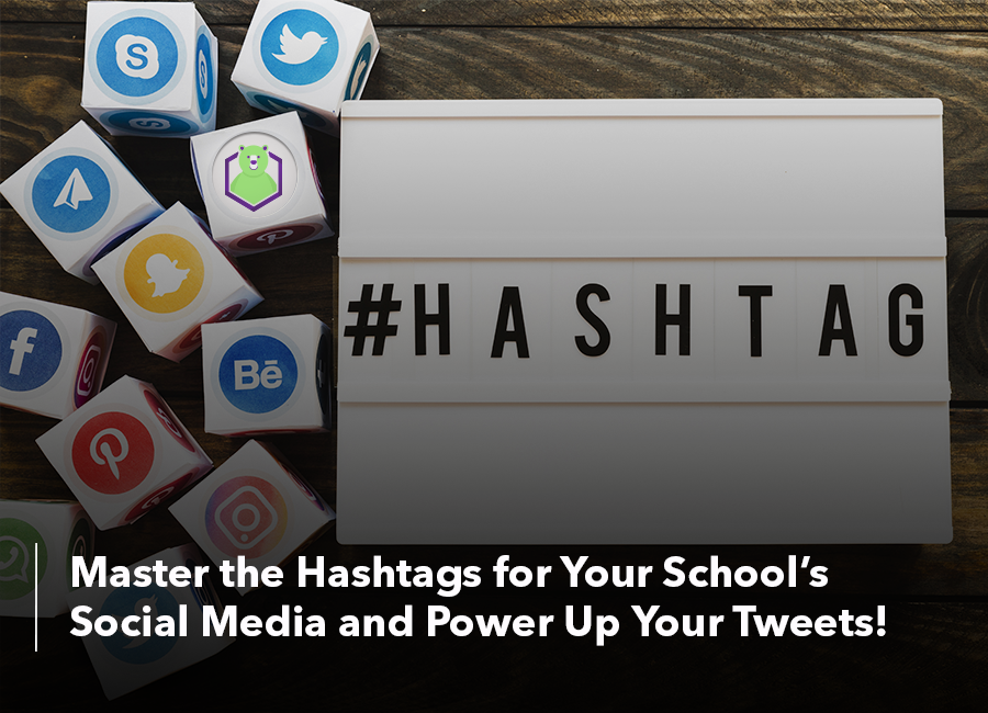 hashtags for your school's social media